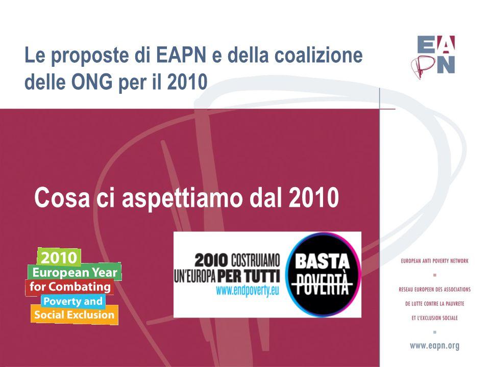 Le proposte di EAPN e della coalizione delle ONG per il 2010 Cosa ci aspettiamo dal 2010