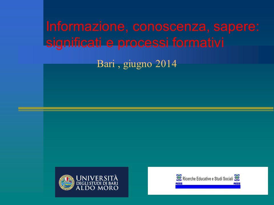 Bari, giugno 2014 Informazione, conoscenza, sapere: significati e processi formativi