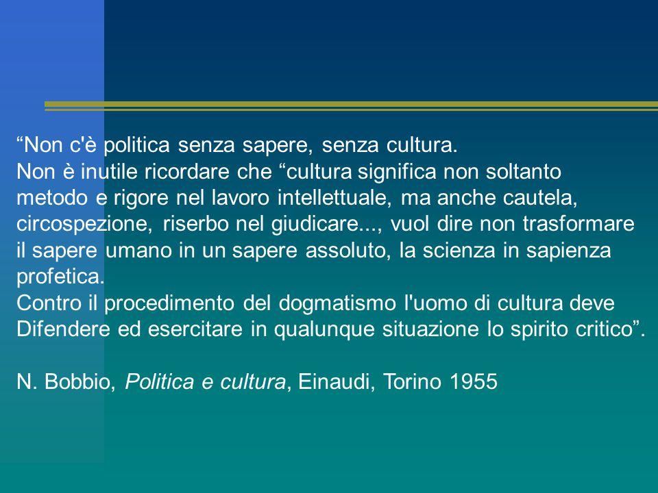 Non c è politica senza sapere, senza cultura.