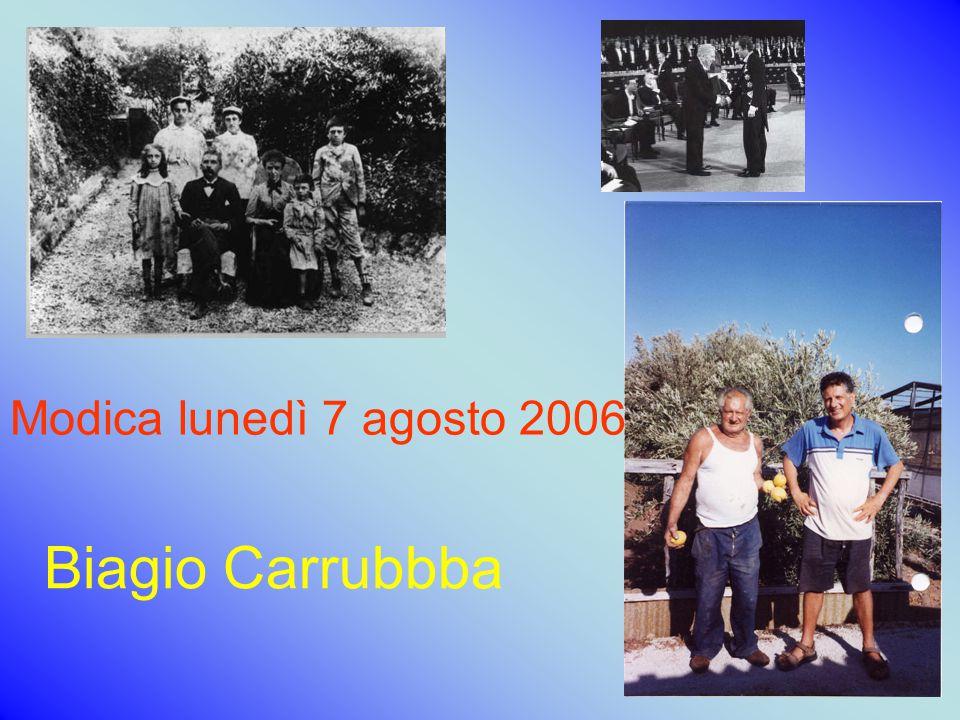 Modica lunedì 7 agosto 2006 Biagio Carrubbba