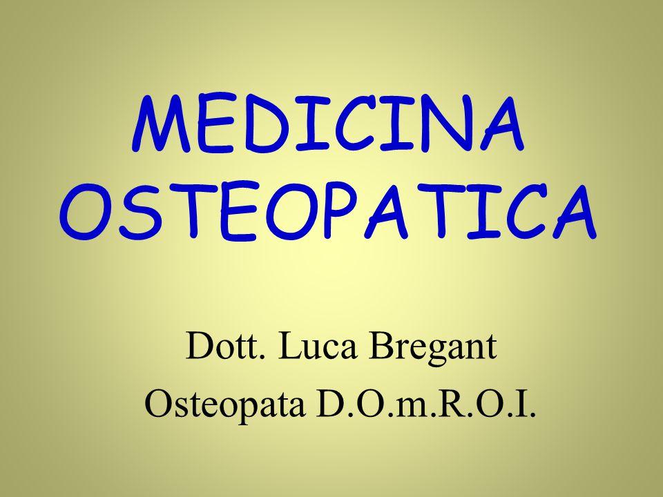 MEDICINA OSTEOPATICA Dott. Luca Bregant Osteopata D.O.m.R.O.I.