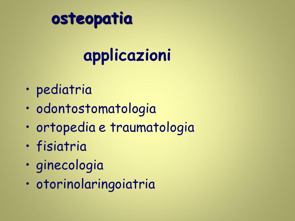 osteopatia osteopatia applicazioni pediatria odontostomatologia ortopedia e traumatologia fisiatria ginecologia otorinolaringoiatria