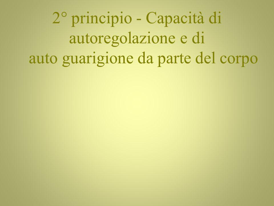 2° principio - Capacità di autoregolazione e di auto guarigione da parte del corpo