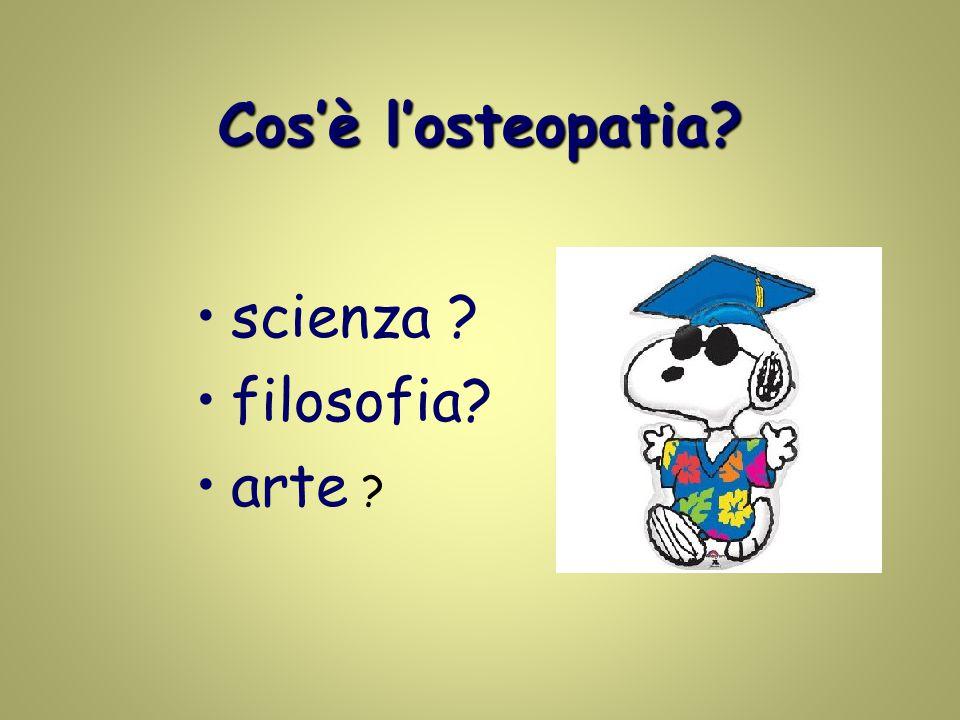 Cos'è l'osteopatia scienza filosofia arte