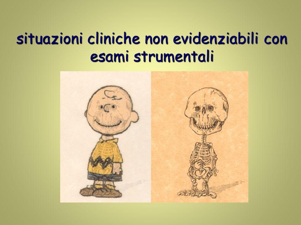 situazioni cliniche non evidenziabili con esami strumentali