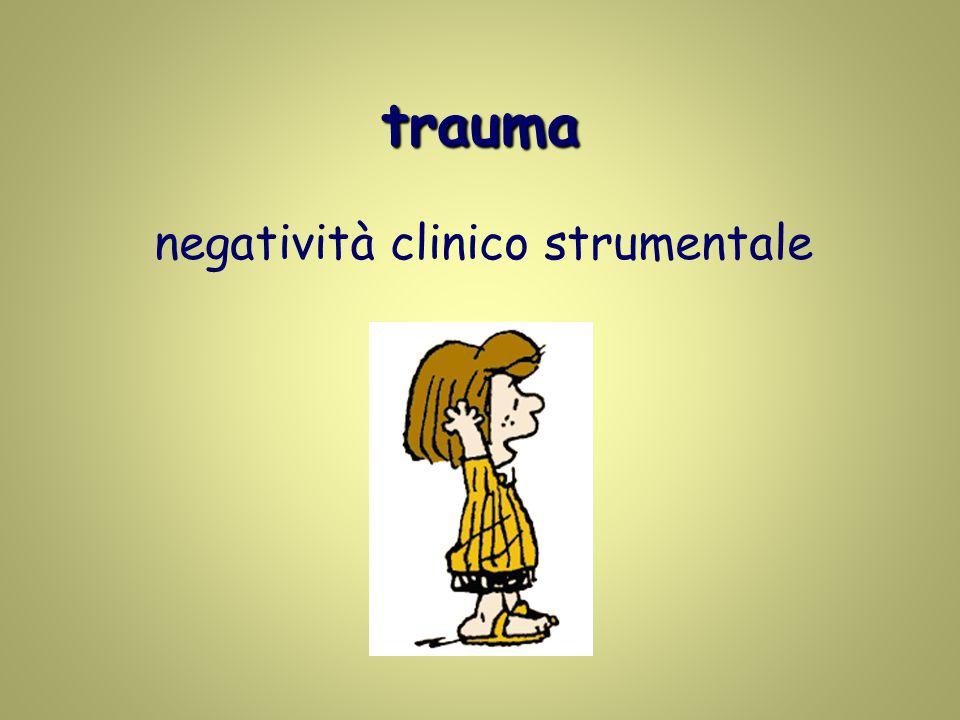 trauma negatività clinico strumentale