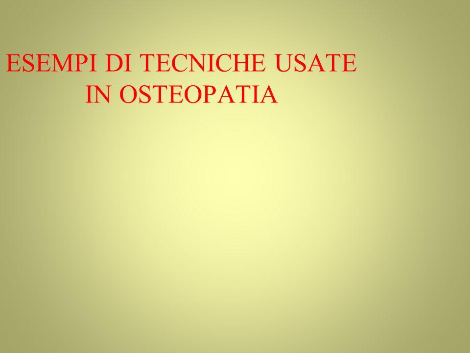 ESEMPI DI TECNICHE USATE IN OSTEOPATIA