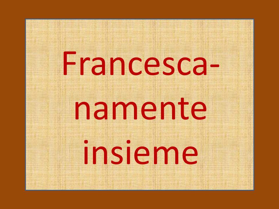 Francesca- namente insieme