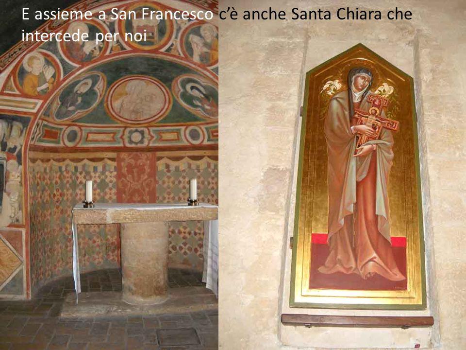 E assieme a San Francesco c'è anche Santa Chiara che intercede per noi