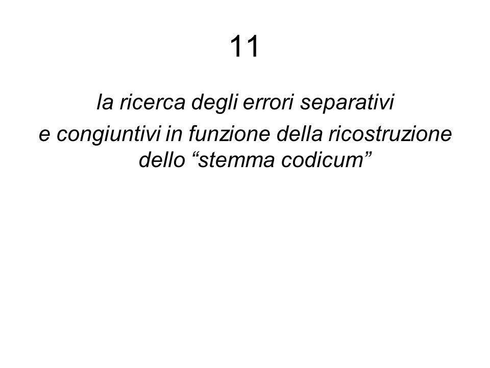 """11 la ricerca degli errori separativi e congiuntivi in funzione della ricostruzione dello """"stemma codicum"""""""