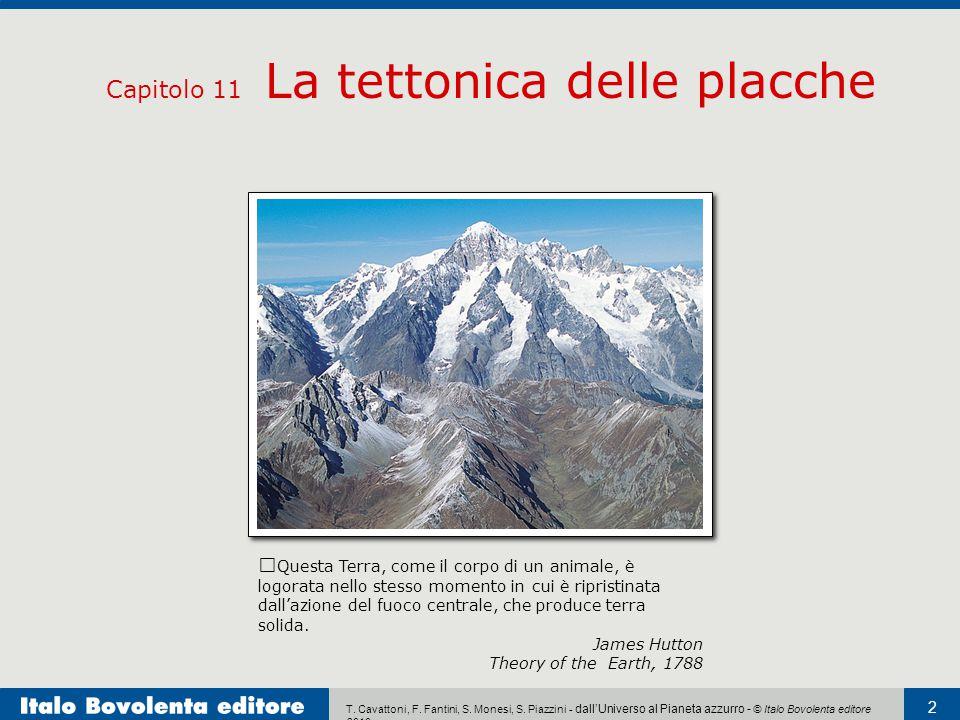 T. Cavattoni, F. Fantini, S. Monesi, S. Piazzini - dall'Universo al Pianeta azzurro - © Italo Bovolenta editore 2010 2 Capitolo 11 La tettonica delle