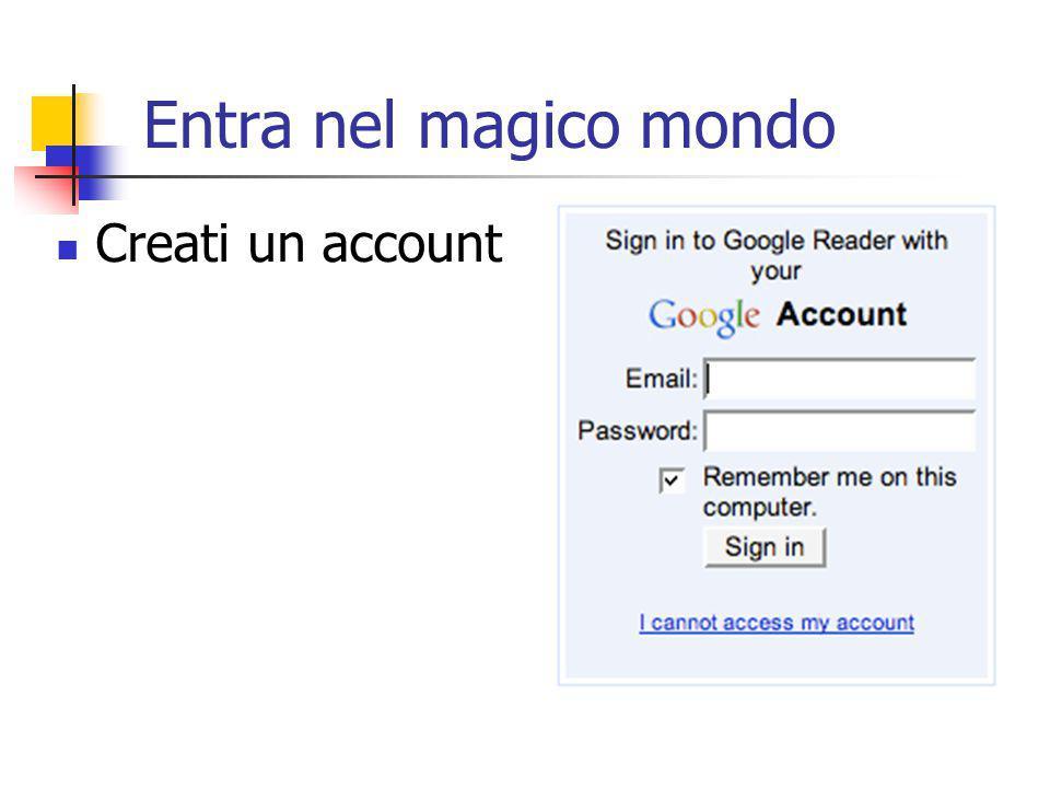 Entra nel magico mondo Creati un account