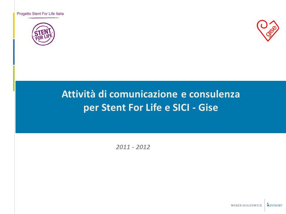 1 Attività di comunicazione e consulenza per Stent For Life e SICI - Gise 2011 - 2012