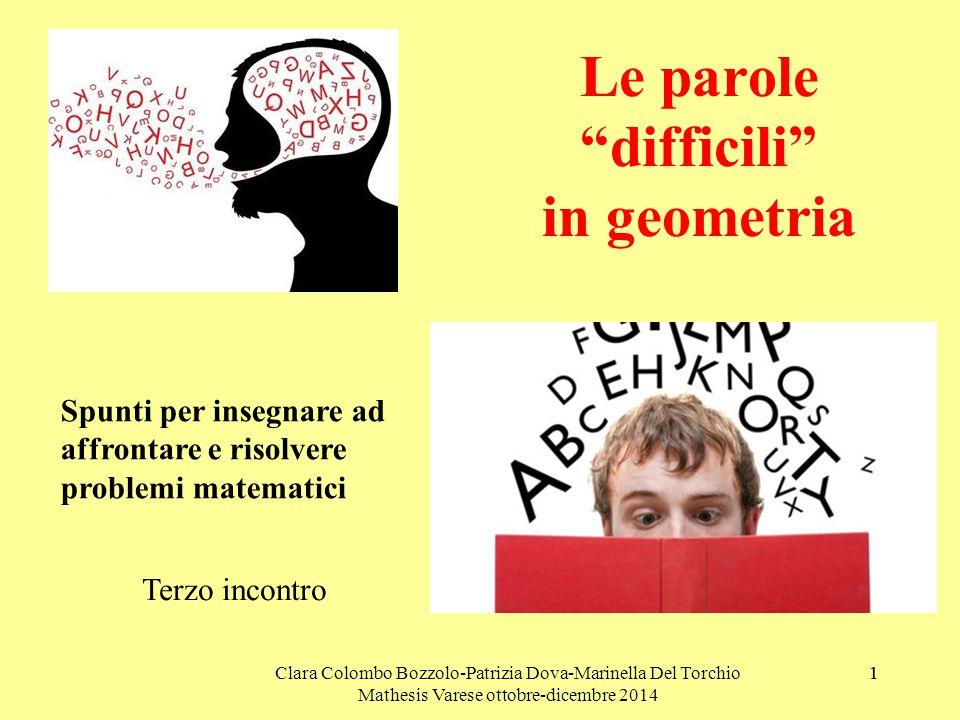 Clara Colombo Bozzolo-Patrizia Dova-Marinella Del Torchio Mathesis Varese ottobre-dicembre 2014 12 TRIANGOLI IN INCOGNITO Il triangolo b è acutangolo.