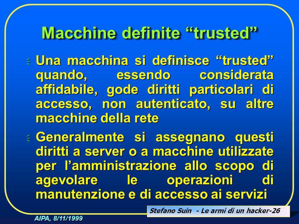 """Stefano Suin - Le armi di un hacker-26 AIPA, 8/11/1999 Macchine definite """"trusted""""  Una macchina si definisce """"trusted"""" quando, essendo considerata a"""