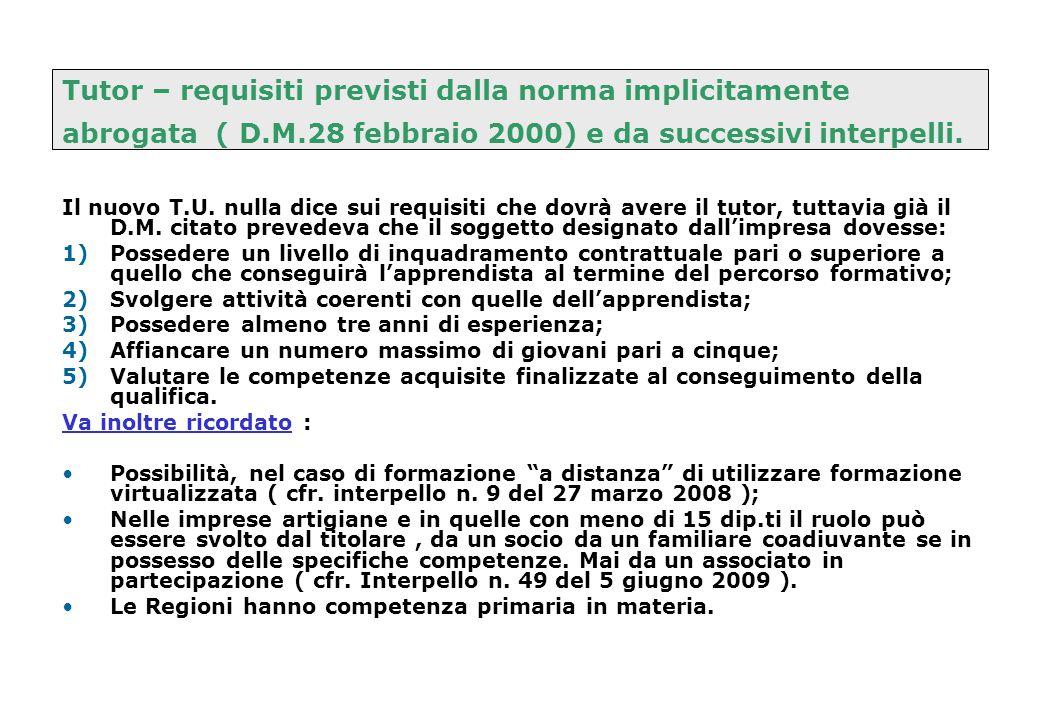 Tutor – requisiti previsti dalla norma implicitamente abrogata ( D.M.28 febbraio 2000) e da successivi interpelli. Il nuovo T.U. nulla dice sui requis