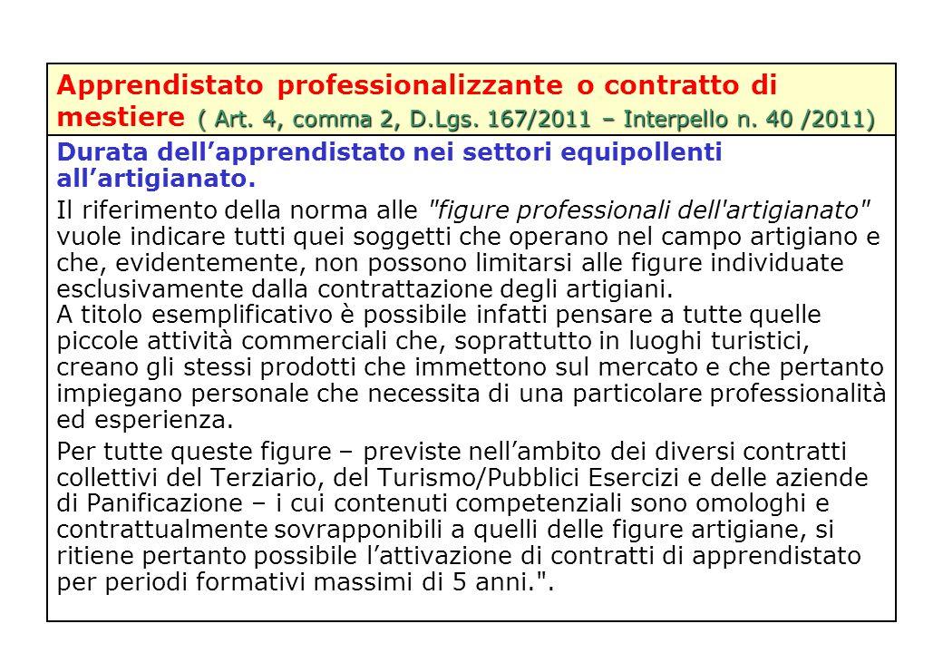 ( Art. 4, comma 2, D.Lgs. 167/2011 – Interpello n. 40 /2011), Apprendistato professionalizzante o contratto di mestiere ( Art. 4, comma 2, D.Lgs. 167/