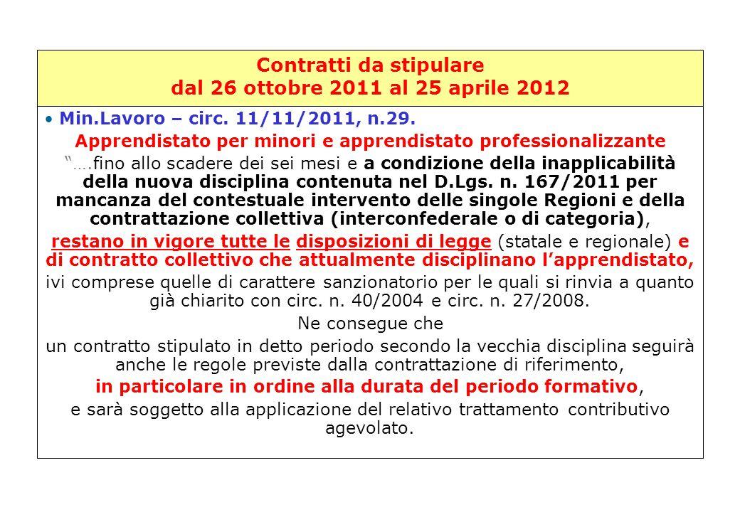Contratti da stipulare dal 26 ottobre 2011 al 25 aprile 2012 Min.Lavoro – circ. 11/11/2011, n.29. Apprendistato per minori e apprendistato professiona