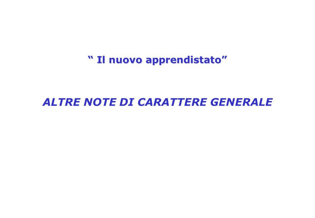 """"""" Il nuovo apprendistato"""" ALTRE NOTE DI CARATTERE GENERALE"""