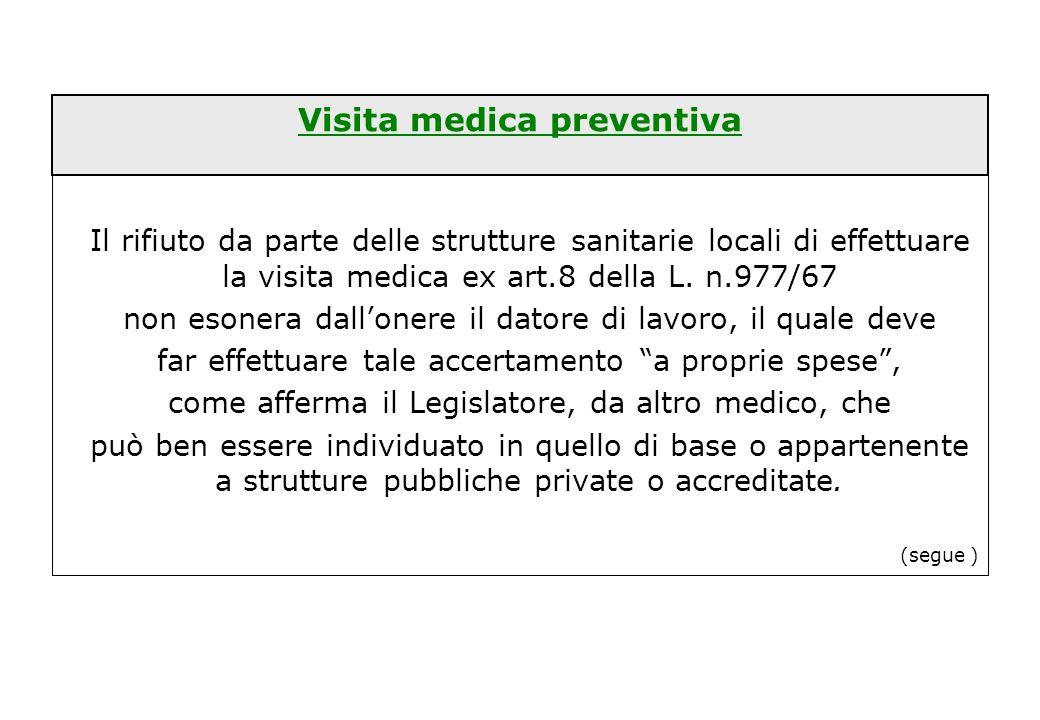 Visita medica preventiva Il rifiuto da parte delle strutture sanitarie locali di effettuare la visita medica ex art.8 della L. n.977/67 non esonera da