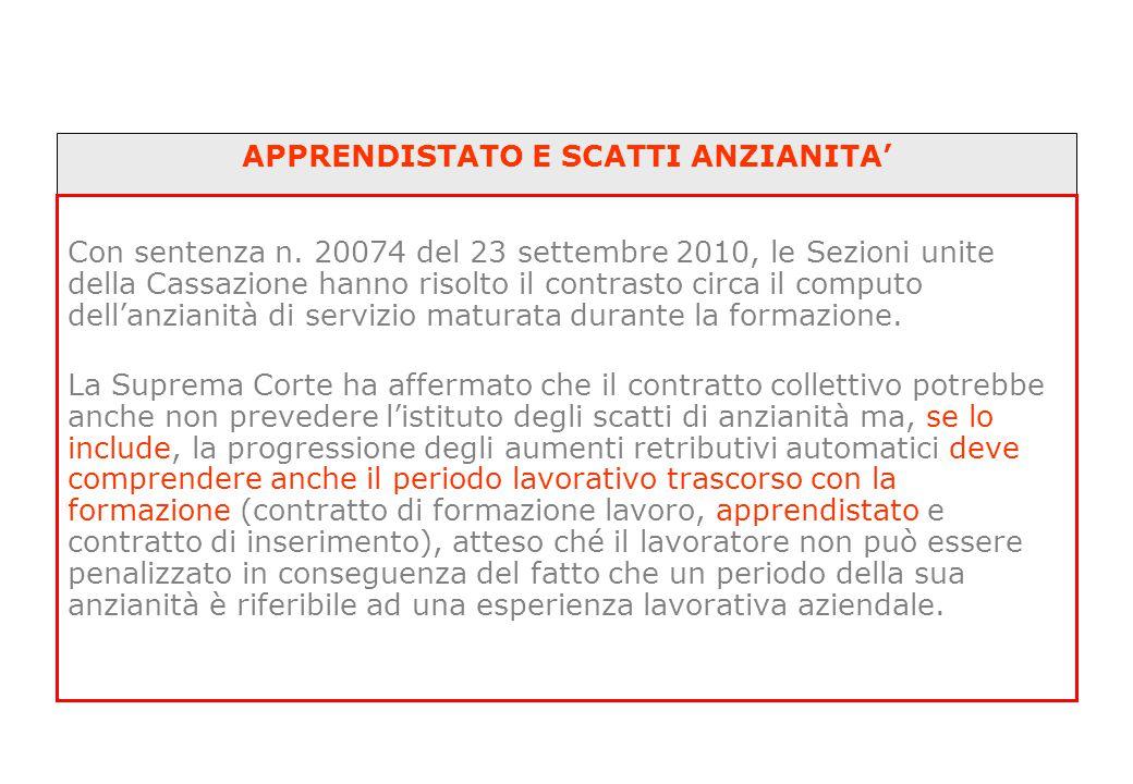 APPRENDISTATO E SCATTI ANZIANITA' Con sentenza n. 20074 del 23 settembre 2010, le Sezioni unite della Cassazione hanno risolto il contrasto circa il c