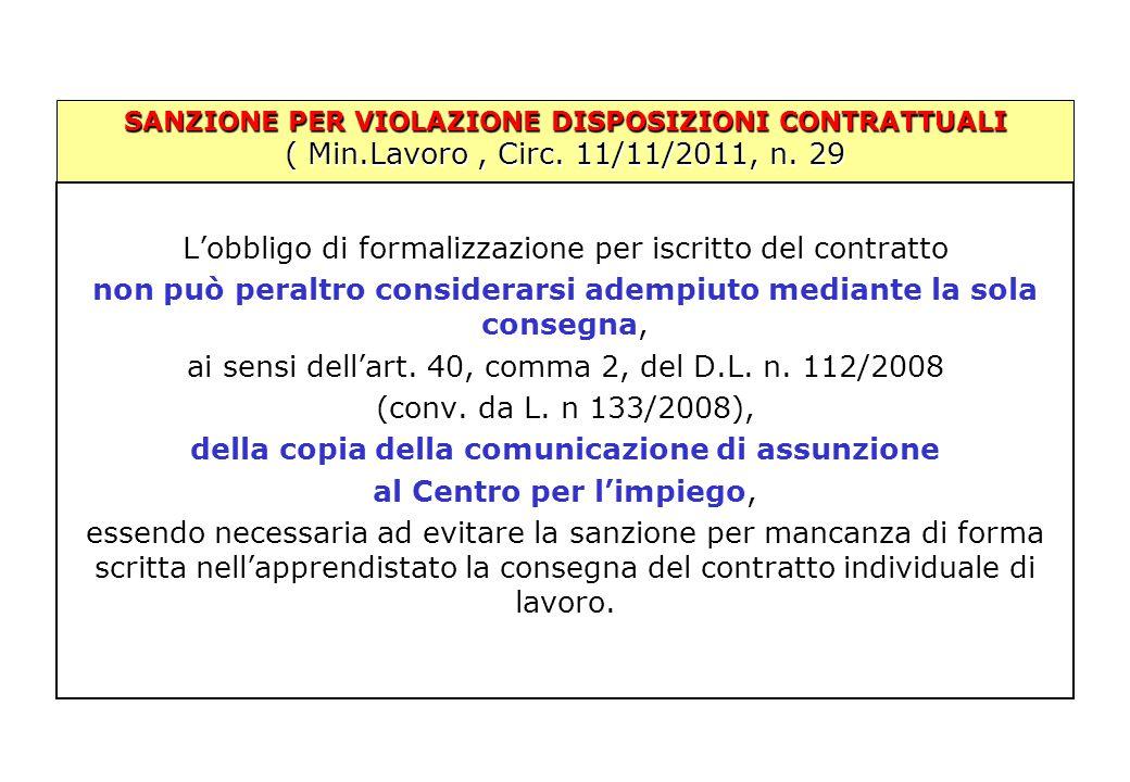 SANZIONE PER VIOLAZIONE DISPOSIZIONI CONTRATTUALI ( Min.Lavoro, Circ. 11/11/2011, n. 29 L'obbligo di formalizzazione per iscritto del contratto non pu