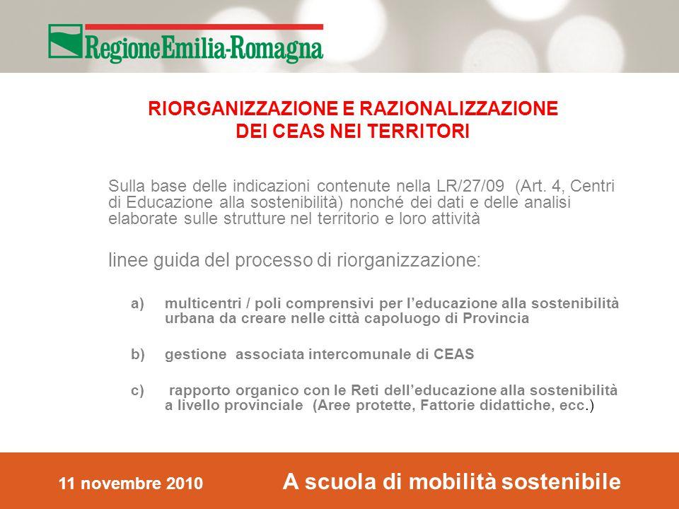 11 novembre 2010 A scuola di mobilità sostenibile Sulla base delle indicazioni contenute nella LR/27/09 (Art.