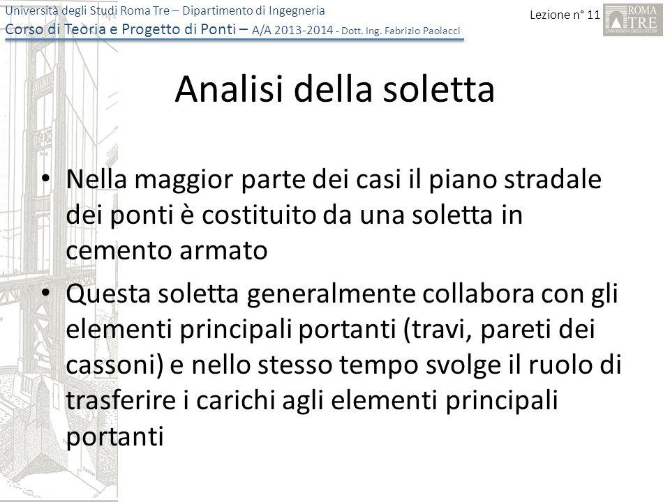 Lezione n° 11 Università degli Studi Roma Tre – Dipartimento di Ingegneria Corso di Teoria e Progetto di Ponti – A/A 2013-2014 - Dott.