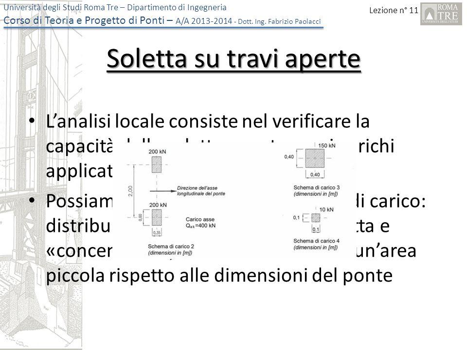 Lezione n° 11 Università degli Studi Roma Tre – Dipartimento di Ingegneria Corso di Teoria e Progetto di Ponti – A/A 2013-2014 - Dott. Ing. Fabrizio P