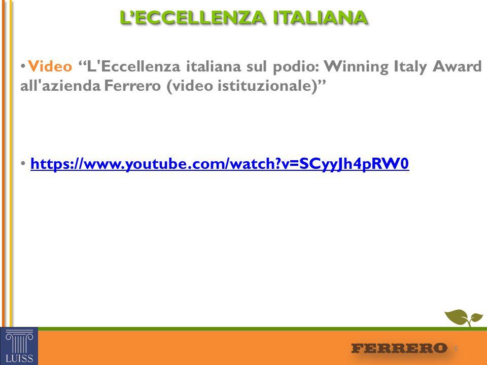 """6 L'ECCELLENZA ITALIANA Video """"L'Eccellenza italiana sul podio: Winning Italy Award all'azienda Ferrero (video istituzionale)"""" https://www.youtube.com"""