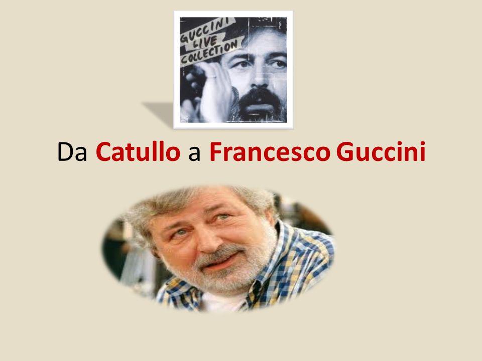 Da Catullo a Francesco Guccini