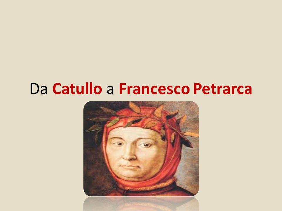 Da Catullo a Francesco Petrarca