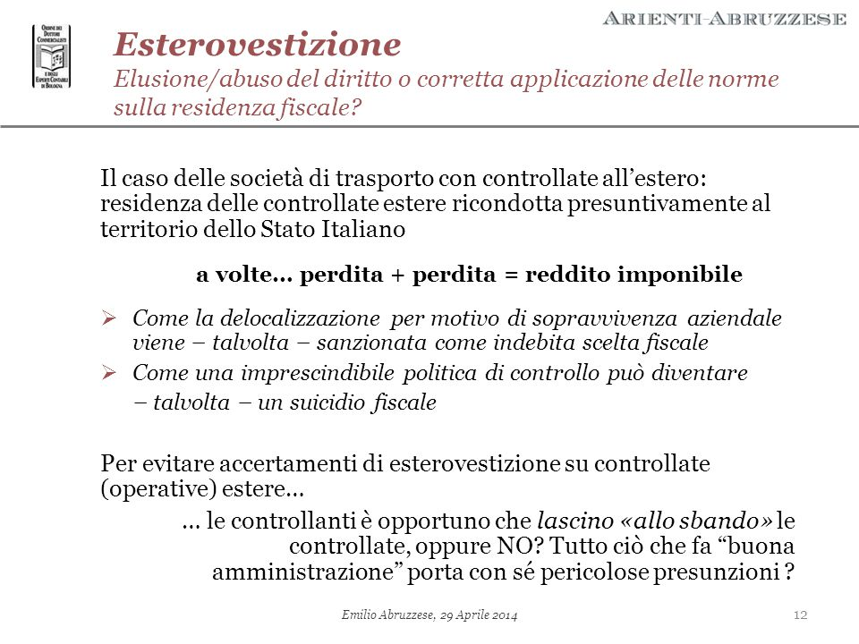 Esterovestizione Elusione/abuso del diritto o corretta applicazione delle norme sulla residenza fiscale? Il caso delle società di trasporto con contro