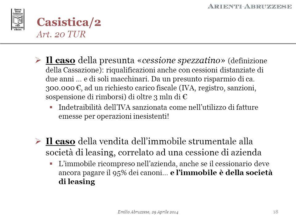 Casistica/2 Art. 20 TUR  Il caso della presunta «cessione spezzatino» (definizione della Cassazione): riqualificazioni anche con cessioni distanziate