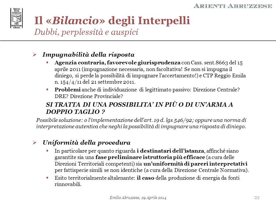Il «Bilancio» degli Interpelli Dubbi, perplessità e auspici  Impugnabilità della risposta  Agenzia contraria, favorevole giurisprudenza con Cass. se