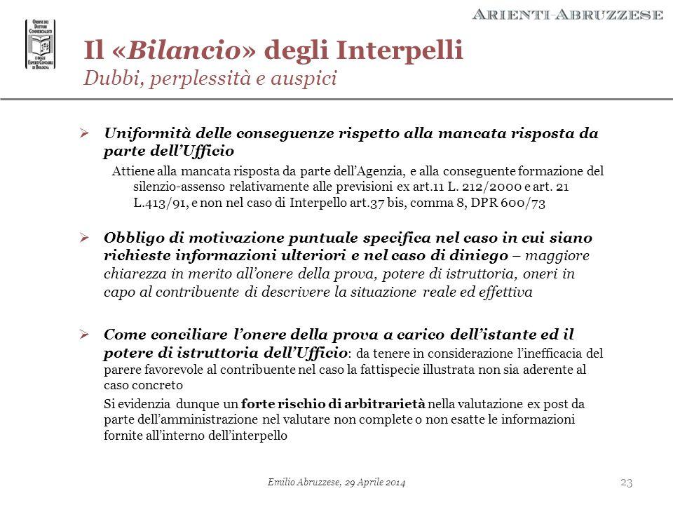 Il «Bilancio» degli Interpelli Dubbi, perplessità e auspici 23 Emilio Abruzzese, 29 Aprile 2014  Uniformità delle conseguenze rispetto alla mancata r