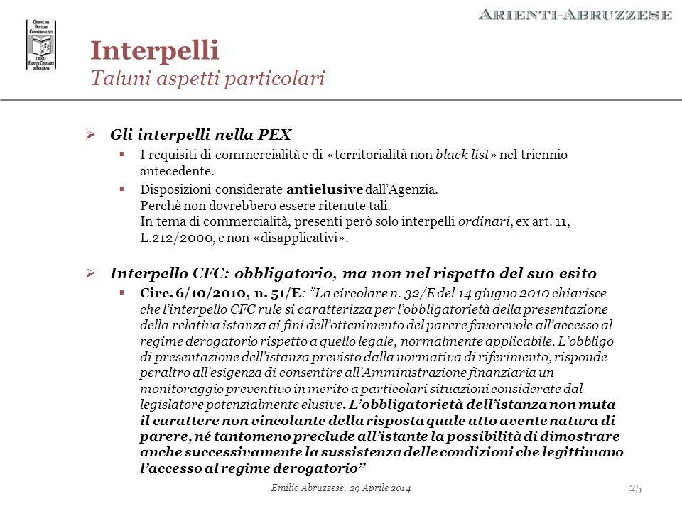 25 Emilio Abruzzese, 29 Aprile 2014 Interpelli Taluni aspetti particolari  Gli interpelli nella PEX  I requisiti di commercialità e di «territoriali