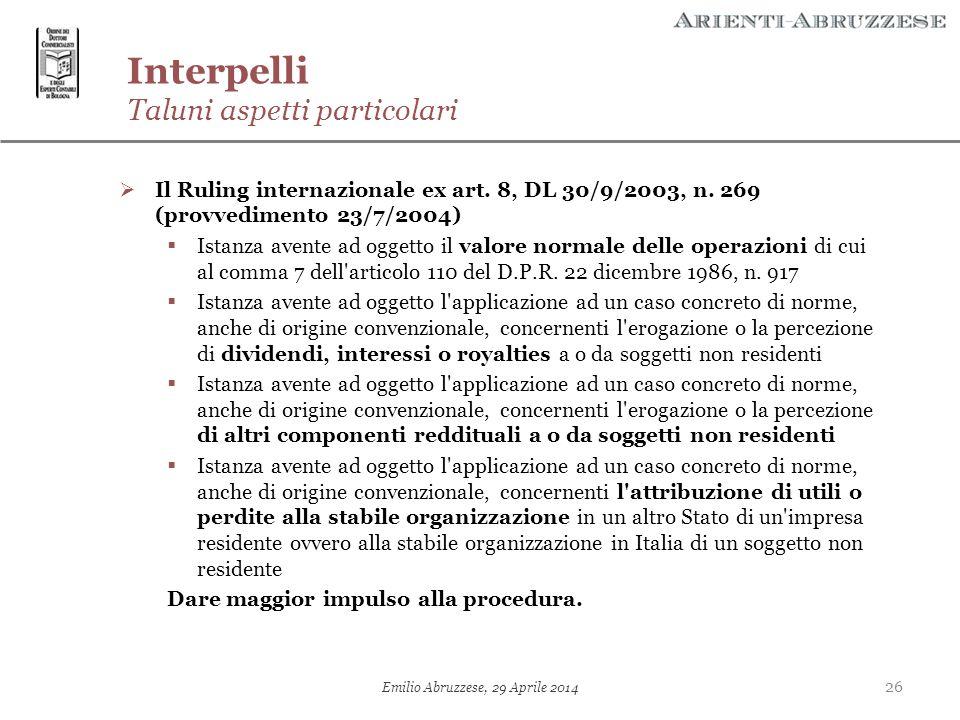 26 Emilio Abruzzese, 29 Aprile 2014 Interpelli Taluni aspetti particolari  Il Ruling internazionale ex art. 8, DL 30/9/2003, n. 269 (provvedimento 23