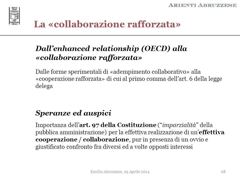 Emilio Abruzzese, 29 Aprile 201428 La «collaborazione rafforzata» Dall'enhanced relationship (OECD) alla «collaborazione rafforzata» Dalle forme speri