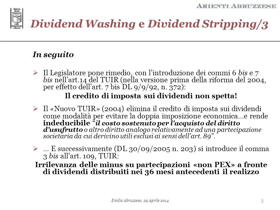 In seguito  Il Legislatore pone rimedio, con l'introduzione dei commi 6 bis e 7 bis nell'art.14 del TUIR (nella versione prima della riforma del 2004