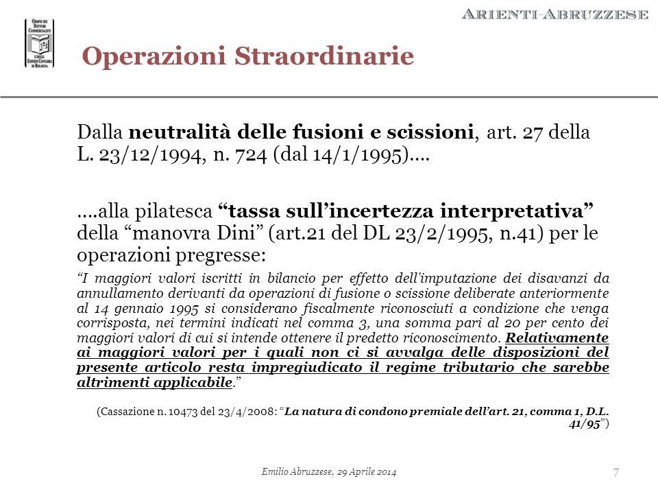 """Operazioni Straordinarie Dalla neutralità delle fusioni e scissioni, art. 27 della L. 23/12/1994, n. 724 (dal 14/1/1995)…. ….alla pilatesca """"tassa sul"""