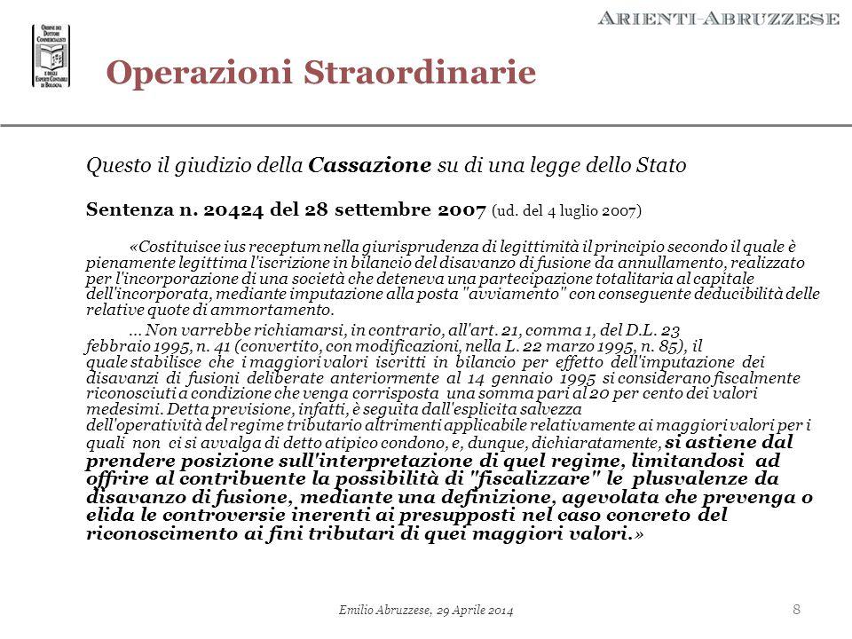 Operazioni Straordinarie Questo il giudizio della Cassazione su di una legge dello Stato Sentenza n. 20424 del 28 settembre 2007 (ud. del 4 luglio 200