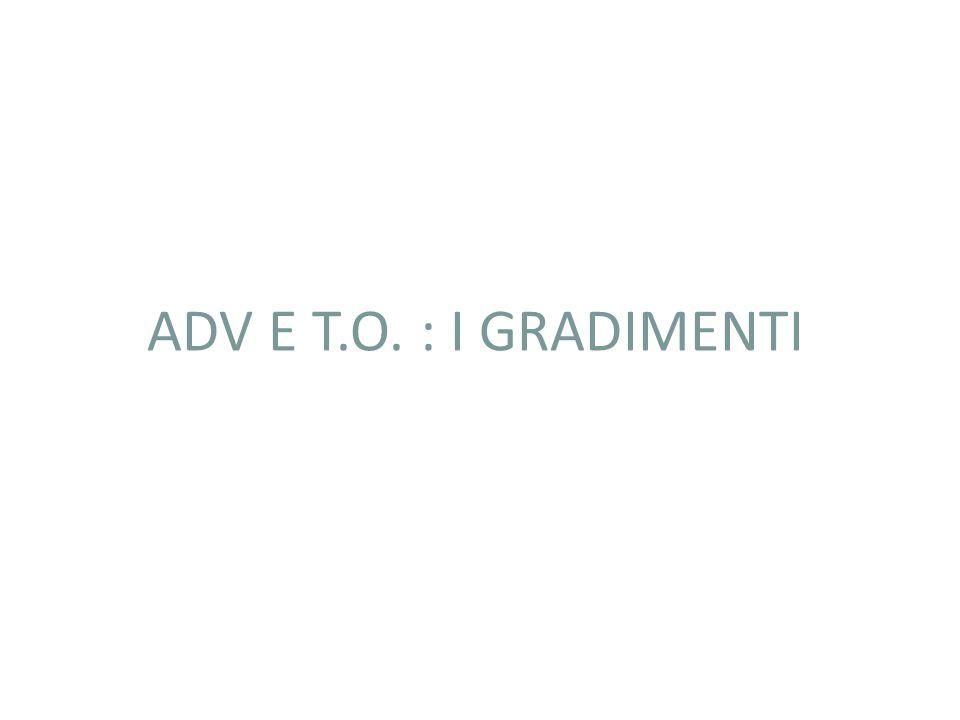 ADV E T.O. : I GRADIMENTI