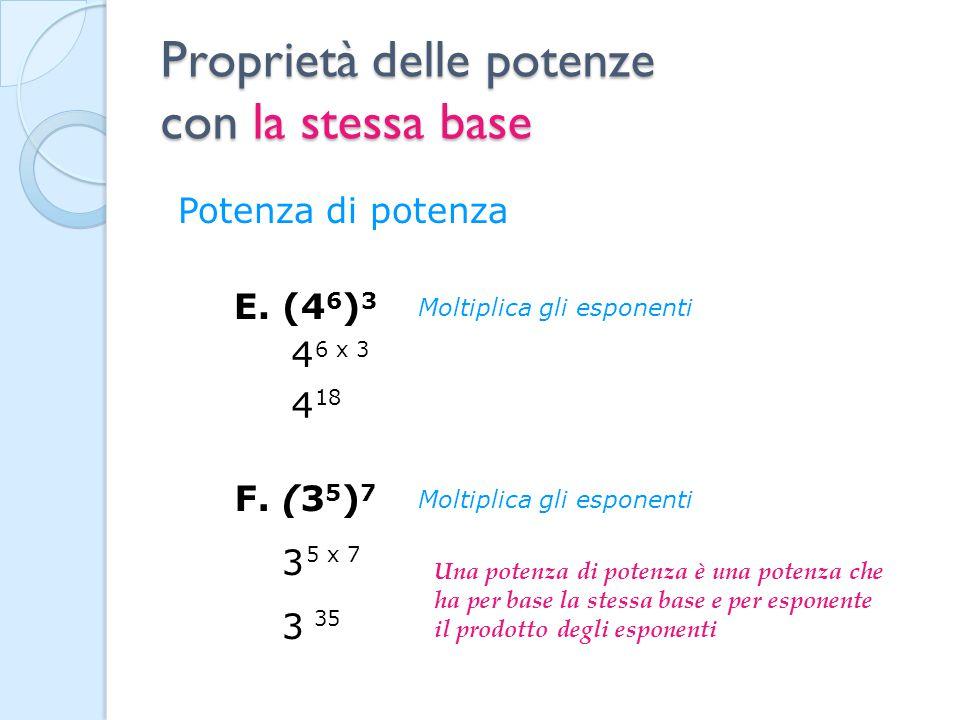 ESEMPI d) 5 2 2 3 a) 4 2 4 7 = 4 9 Non hanno la stessa base: non si possono applicare le proprietà b) 6 7 : 6 4 = 6 3 c) (3 2 ) 3 = 3 6 = 25x 8=200