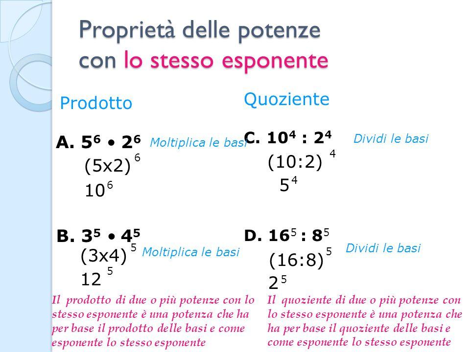 ESEMPI a) 2 2 6 2 = 12 2 b) 5 4 7 4 = 35 4 c) 24 7 : 4 7 = 6 7 d) 45 8 : 9 8 = 5 8