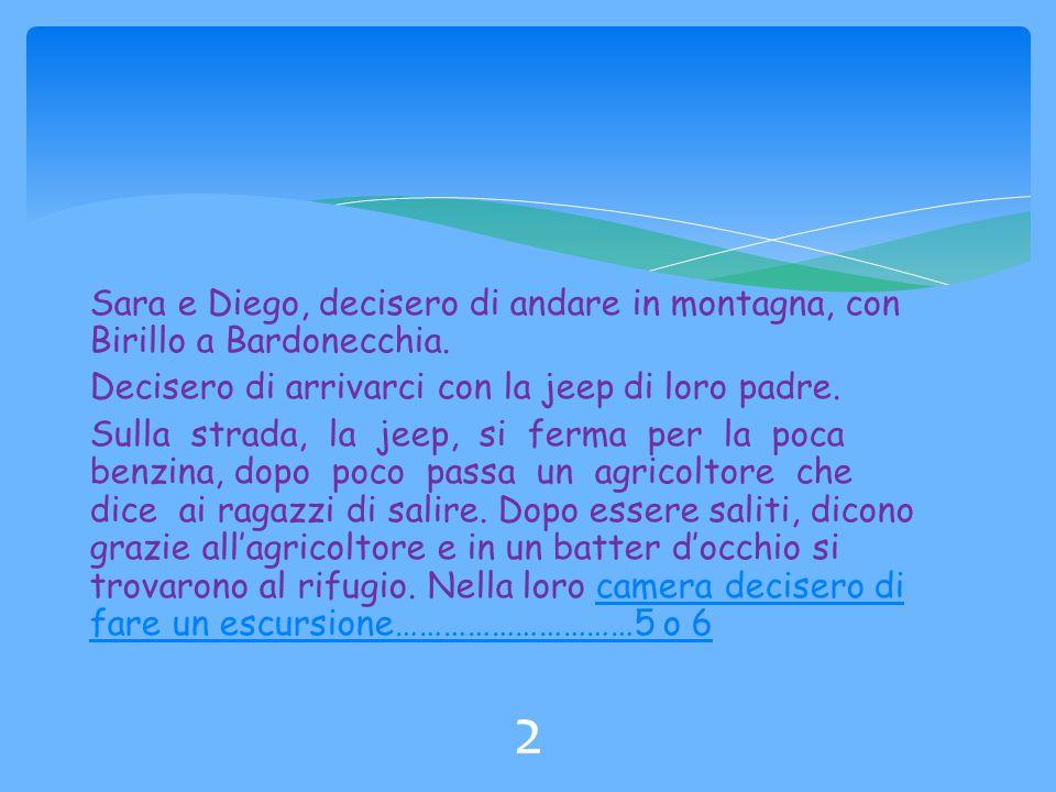 Sara e Diego, decisero di andare in montagna, con Birillo a Bardonecchia.