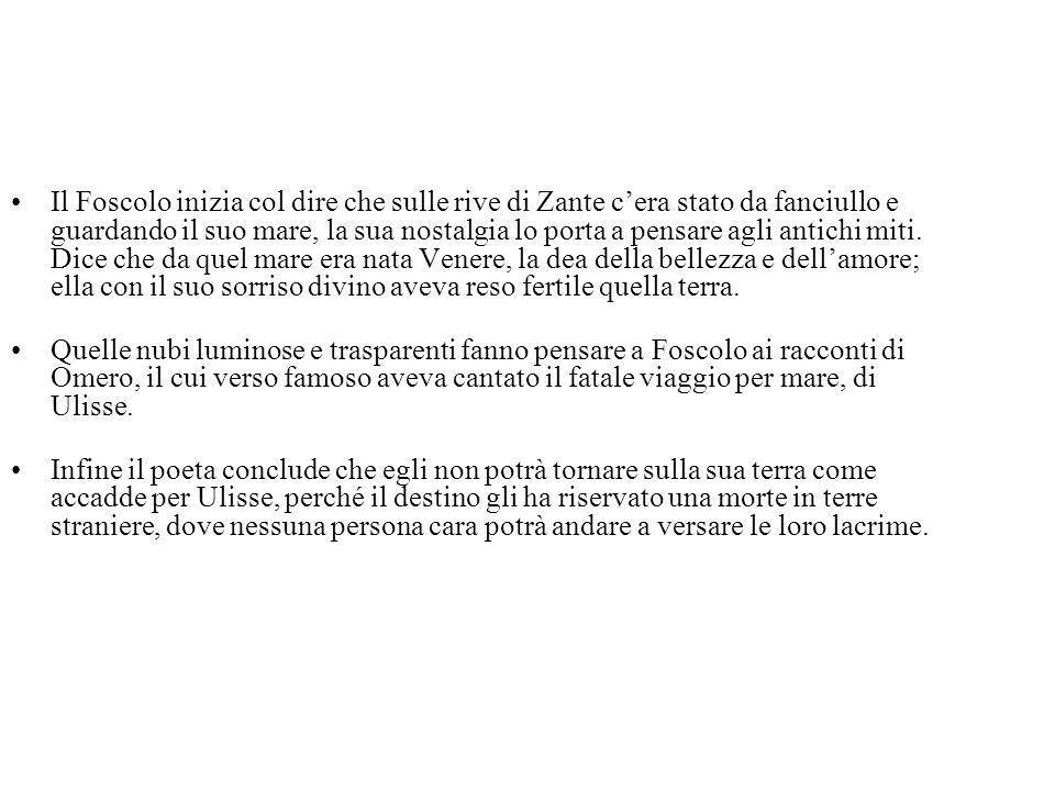 Livello tematico Il sonetto si fonda sul tema dell'esilio del poeta e del suo definitivo distacco dalla patria Zacinto.