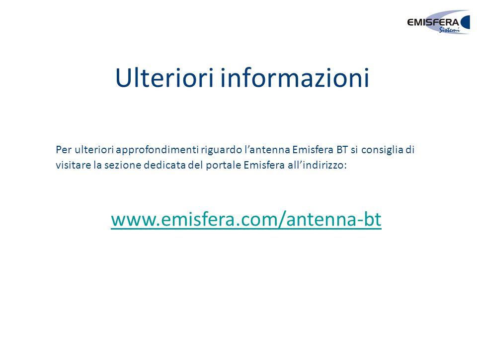 Ulteriori informazioni Per ulteriori approfondimenti riguardo l'antenna Emisfera BT si consiglia di visitare la sezione dedicata del portale Emisfera