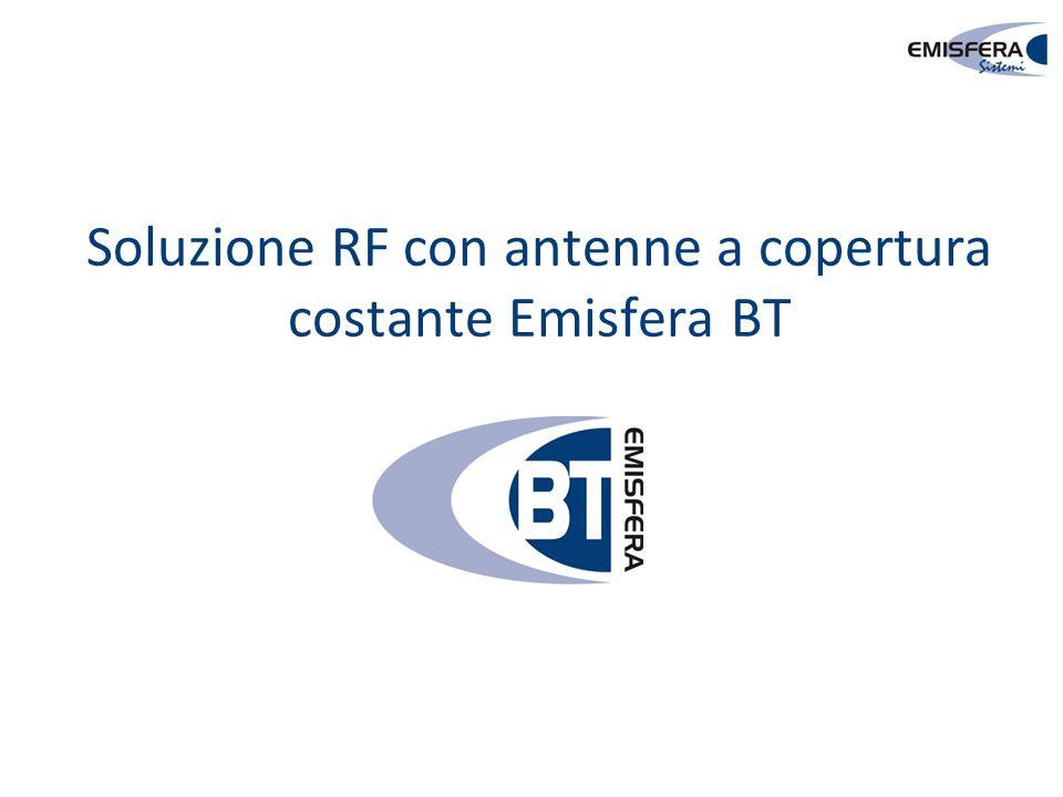 Soluzione RF con antenne a copertura costante Emisfera BT