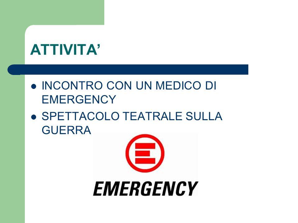 ATTIVITA' INCONTRO CON UN MEDICO DI EMERGENCY SPETTACOLO TEATRALE SULLA GUERRA